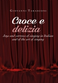 CROCE E DELIZIA Joys and sorrows of singing in Italian and of the art of singing
