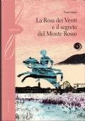 La Rosa dei Venti e il segreto del Monte Rosso
