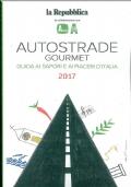 Autostrade Gourmet - Guida ai sapori e ai piaceri d'Italia