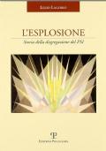 L'ESPLOSIONE - Storia della disgregazione del PSI