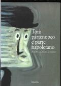 TOTO' PARTENOPEO E PARTE NAPOLETANO IL TEATRO, LA POESIA, LA MUSICA