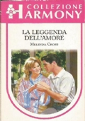 LA LEGGENDA DELL'AMORE (Harmony Collezione n. 982)