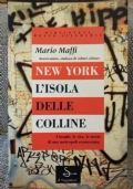 New York l'isola delle colline. I luoghi,la vita e le storie di una metropoli sconosciuta (il Saggiatore 1995, prima edizione)