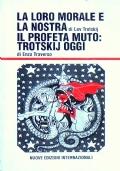 LA LORO MORALE E LA NOSTRA di Lev trotskij - IL PROFETA MUTO: TROTSKIJ OGGI