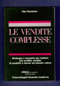 LE VENDITE COMPLESSE -STRATEGIE E TECNICHE PER TRATTARE CON PROFITTO VENDITE DI PRODOTTI E SERVIZI