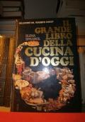 Il grande libro della cucina d'oggi