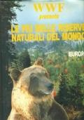 WWF presenta Le più belle riserve naturali del Mondo vol 2 Europa