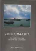 Sorella Anguilla - pesca e manifattura nelle Valli di Comacchio