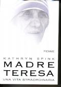 Madre Teresa una vita straordinaria
