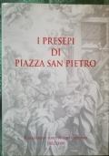 I Presepi di Piazza San Pietro - Venticinque anni di realizzazioni: 1982-2006.