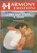 C'ERA UNA VOLTA IL TEXAS (Harmony Emozioni n. 162)