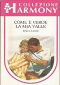 COME E' VERDE LA MIA VALLE (Harmony Collezione 985)