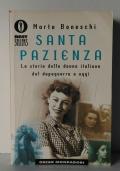 Santa pazienza. La storia delle donne italiane dal dopoguerra ad oggi