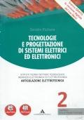TECNOLOGIE E PROGETTAZIONE DI SISTEMI ELETTRICI ED ELETTRONICI vol 2