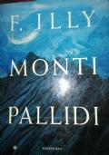 MONTI PALLIDI. - 1.a ristampa 1997 (la 1.a ed. uscì nel 1996).