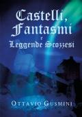 Castelli, Fantasmi e Leggende Scozzesi