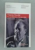 VINICIO VECCHI. Un architetto e la sua citta