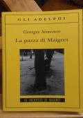 LA PAZZA DI MAIGRET. PRIMA EDIZIONE ADELPHI 2011