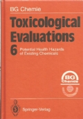 Toxicological evaluations  6 : Potential health hazards of existing chemicals