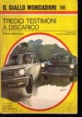 Tredici testimoni a discarico - Il giallo mondadori 1319