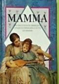 MAMMA una raccolta di immagini e citazioni dedicata a tutte le mamme