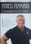 Fitness femminile. Come allenarsi in modo scientifico. - Edizione speciale