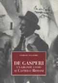 De Gasperi. Un grande uomo ai Castelli Romani