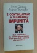 E continuavano a chiamarlo Impunità ma è proprio vero che è stato sempre assolto? : come sono finiti i processi a Berlusconi & C.