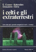 I Celti e gli Extraterrestri - (Uno dei più grandi enigmi di tutti i tempi)