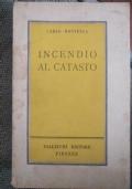 CARLO MONTELLA, INCENDIO AL CATASTO. VALLECCHI 1956. PRIMA EDIZIONE
