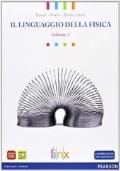 Il linguaggio della fisica - Volume 1
