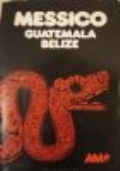 Messico, Guatemala, Belize. Guida vissuta