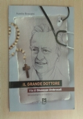 IL GRANDE DOTTORE. Vita di Giuseppe Ambrosoli. Missionario e medico