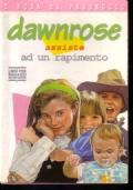 Dawnrose assiste ad un rapimento - I rosa da passeggio 7