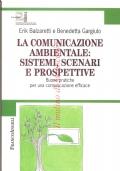 La comunicazione ambientale: sistemi, scenari e prospettive: buone pratiche per una comunicazione efficace