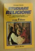 STUDIARE RELIGIONE. Vol. 1 Ricerca religiosa e rivelazione biblica, gesu il Salvatore