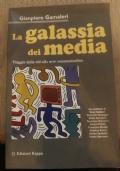 La galassia dei media - Viaggio dalla old alla new communication