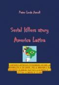 America latina Serial killers story Vol.1