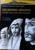 Osso, Mastrosso, Carcagnosso - Immagini, miti e misteri della 'ndrangheta