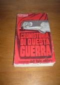 CRONISTORIA DI QUESTA GUERRA (AGOSTO 1939 - MARZO 1942)