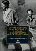 ULTIME LETTERE DI CONDANNATI A MORTE E DI DEPORTATI DELLA RESISTENZA 1943-1945 - [NUOVO]
