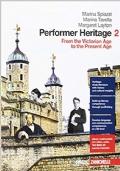 Performer heritage 2. Per le Scuole superiori. from the victorian age to the present age.