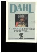 Il libraio che imbrogli� l�Inghilterra. Seguito da Lo scrittore automatico. Roald Dahl
