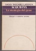 La strategia del gene. Bisogni e sistema sociale