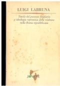 Tutela del possesso fondiario e ideologia repressiva della violenza nella Roma repubblicana. Luigi Labruna