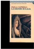 La grande Eulalia. Paola Capriolo