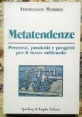 Metatendenze ( di Francesco Morace Sociologia Marketing )