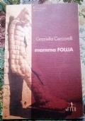 Mamma follia ( di Graziella Ceccarelli Romanzo Rosa Narrativa femminile )