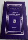 Che cos�� la letteratura? Con appendice critica di Fr. Mauriac, G. Marcel e J. Danielou e un autografo