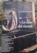 La casa dei ricordi ( di Amilca Ismael Romanzo sentimentale )